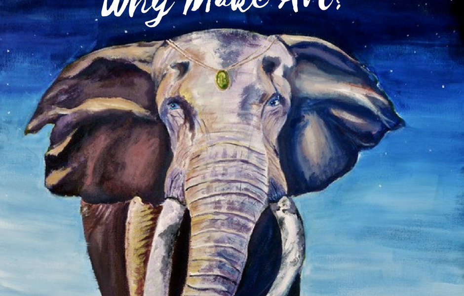 Why Do We Make Art?